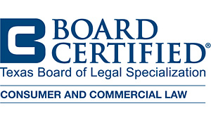 Texas Board Certified Attorney - Consumer and Commercial Law