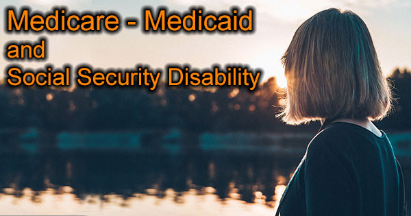 Medicare, Medicaid and Social Security Disability Insurance