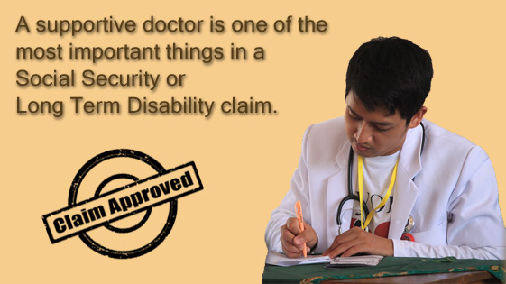 It helps to have a supportive doctor when you file for disability