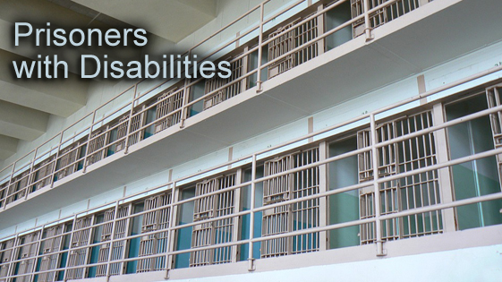 Prisoners with Disabilities – Discussion from a Social Security disability lawyer