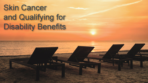 Can you get disability for skin cancer? – Help from a Social Security disability lawyer