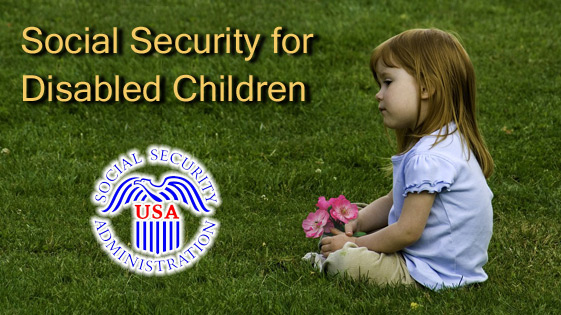 Social Security for Disabled Children – A Social Security disability lawyer explains