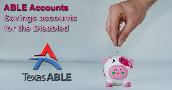 ABLE savings accounts for the disabled