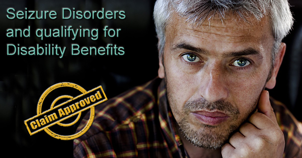 Seizure Disorders and Qualifying for Disability Benefits