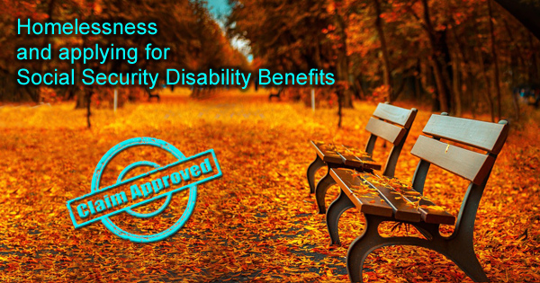 Homelessness and applying for Social Security Disability Benefits