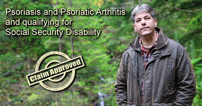 Psoriasis and Psoriatic Arthritis and qualifying for Social Security Disability – Part A