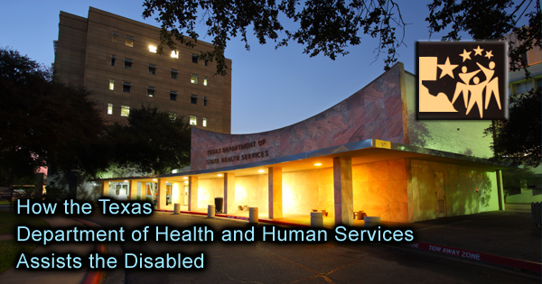 Texas Department of Health and Human Services Assists the Disabled