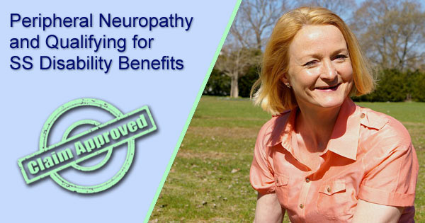 Peripheral Neuropathy and Qualifying for SS Disability Benefits Part 2