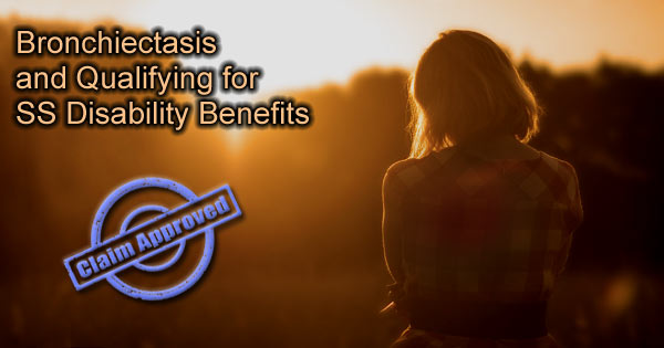 Bronchiectasis Disability Benefits