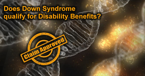 Down Syndrome and Qualifying for SS Disability Benefits
