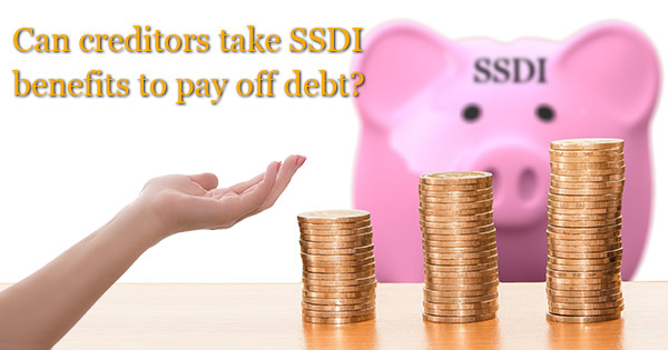 creditors, debt and SSDI
