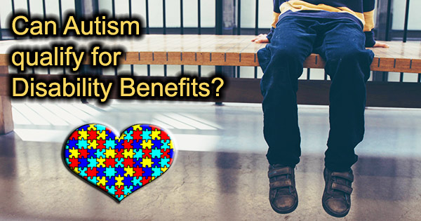 Disability benefits for autism