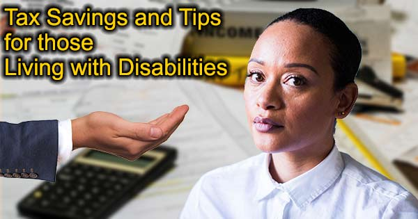 Tax Savings and Tips for those living with Disabilities
