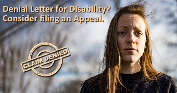 I just got a Disability Denial Letter – What now?