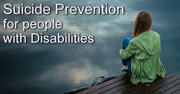 Suicide Prevention for People with Disabilities