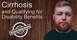 Cirrhosis and Qualifying for Disability Benefits