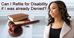 Can I file a new claim for disability if I was already denied?