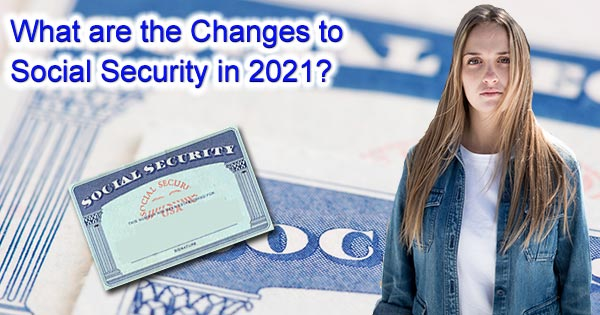 changes to Social security 2021