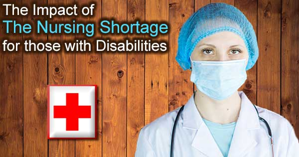 Nursing Shortage and the Disabled